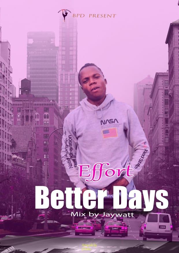 New Release: Better Days - Effort [ Prod. By JayWatt ]