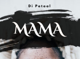 Singer Di Pataal Drops A Heartfelt Message In New Single For Mother's Day.
