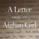 A Letter From An Afghanistan Girl