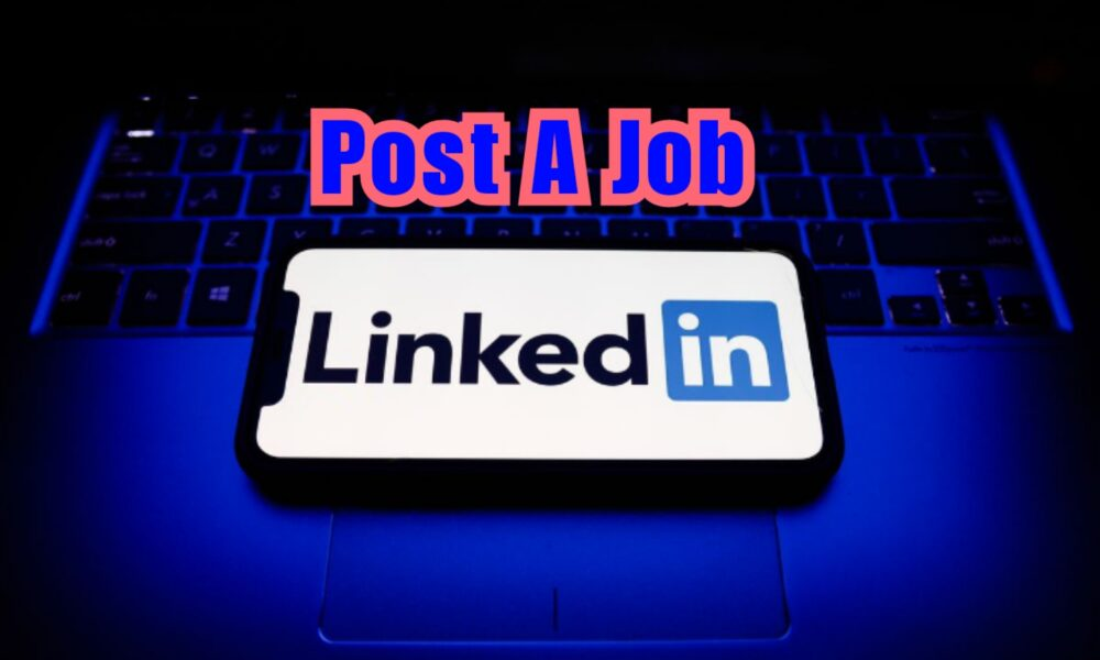 Best way to post a job on linkedin