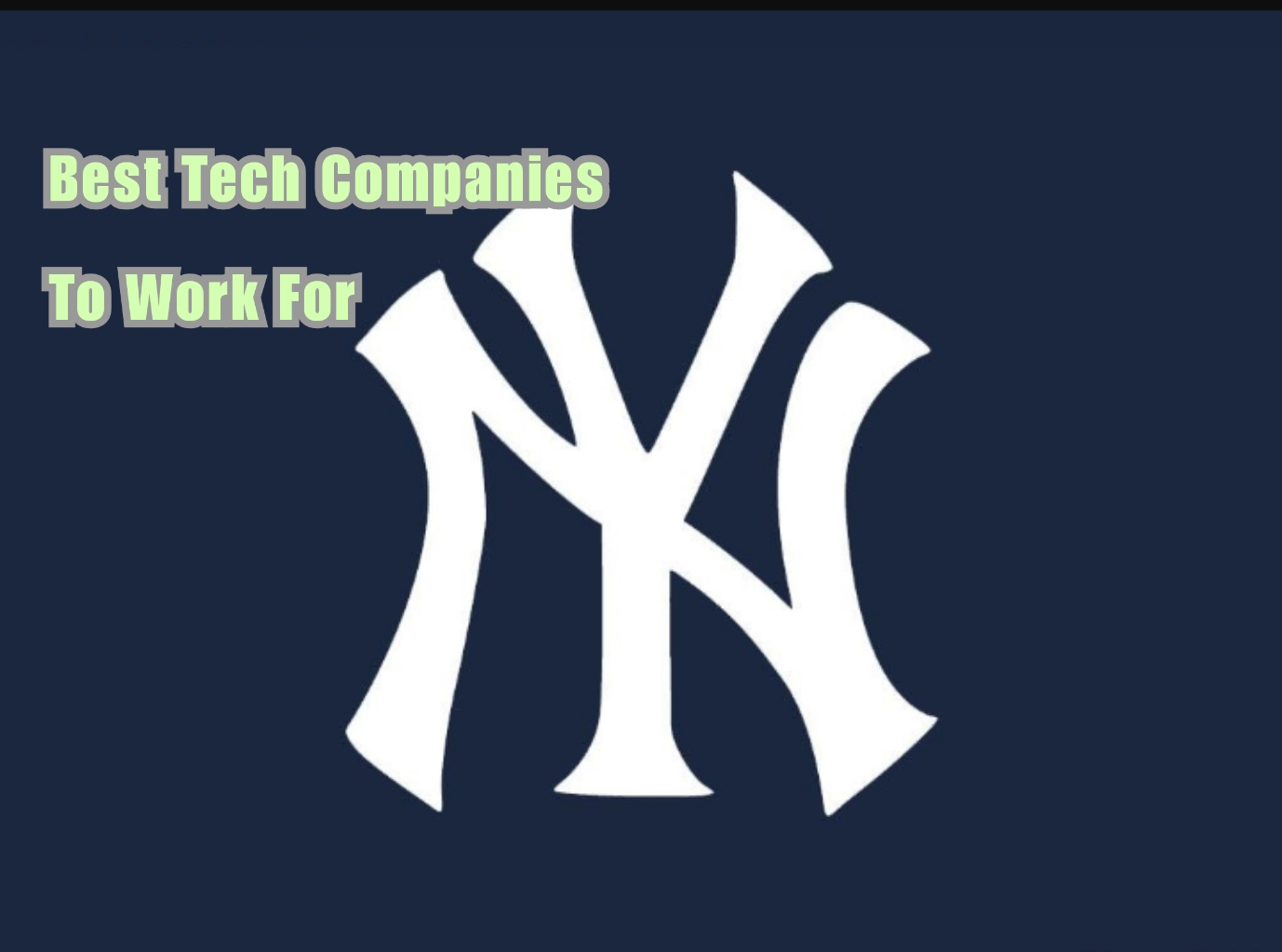 Best 21 Tech Companies To Work For In NYC In 2020