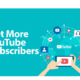 7 Simpler Ways To Get More YouTube Subscribers