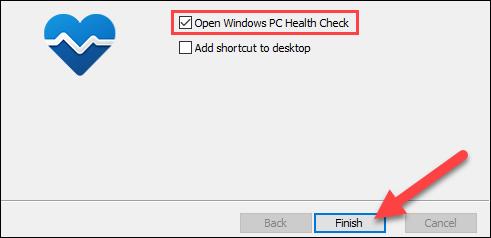 "Then check the ""Open Windows PC Health Check"" box and select ""Finish."""