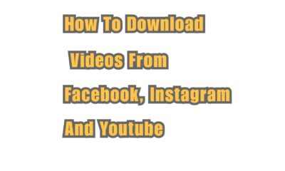 How To Download Videos From Facebook, Twitter, IG In 2021